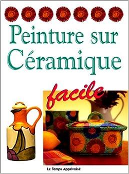 Peinture sur céramique, facile (French) Paperback – January 1, 2000