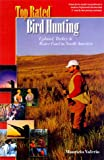img - for Top Rated Bird Hunting, Upland, Turkey & Water Fowl in North America (Top Rated Outdoor Series) book / textbook / text book