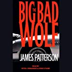 The Big Bad Wolf (       UNABRIDGED) by James Patterson Narrated by Peter J. Fernandez, Denis O'Hare