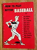 J.C. HIGGINS HOW TO PLAY BETTER BASEBALL BOOK TED WILLIAMS NM