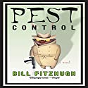 Pest Control (       UNABRIDGED) by Bill Fitzhugh Narrated by Colby Elliott