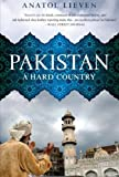 Pakistan: A Hard Country by Anatol Lieven (2012-03-06)