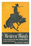 img - for Western words: A dictionary of the range, cow camp and trail book / textbook / text book