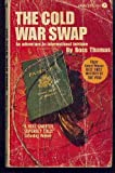 The Cold War swap (0060806869) by Ross Thomas