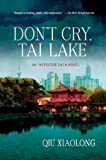 Don't Cry, Tai Lake: An Inspector Chen Novel (1250021588) by Xiaolong, Qiu