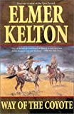 The Way of the Coyote (0312873182) by Kelton, Elmer