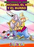 Anciano, El Nino y El Burro, El - Fabulas de Siempre (Spanish Edition)