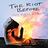 The Riot Before | Fists Buried In Pockets| CD ~ The Riot Before