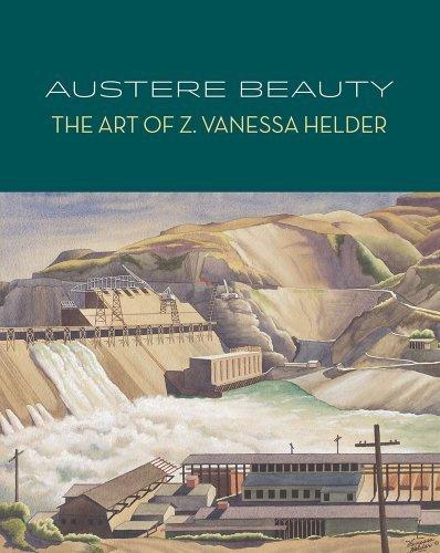 Austere Beauty: The Art of Z. Vanessa Helder (Northwest Perspectives Series) by David F. Martin, Bullock, Margaret (2013) Paperback PDF