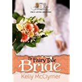 The Fairy Tale Bride (Once Upon a Wedding Book 1) ~ Kelly McClymer