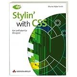 """Stylin' with CSS: Ein Leitfaden f�r Designer (DPI Grafik)von """"Charles Wyke-Smith"""""""