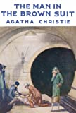 Agatha Christie The Man in the Brown Suit (Agatha Christie Facsimile Edtn)