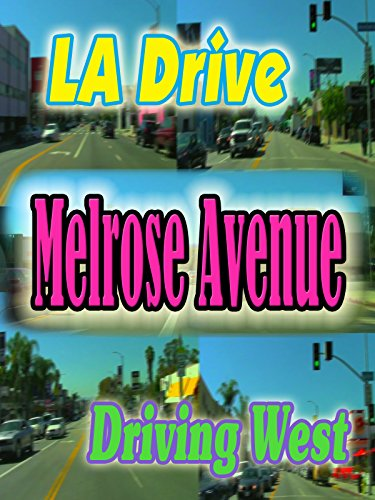 L.A. Drive: Melrose Avenue ~ Driving West (3:56)