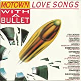 Motown Love Songs-Top Ten with a Bullet Stevie Wonder, Diana Ross & Lionel Richie, Jackson 5, Smokey Robinson, Commodores..