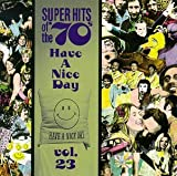 Super Hits of the 70s: Have a Nice Day, Vol. 23