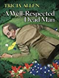 Well-Respected Dead Man (Five Star First Edition Mystery), Allen, Tricia