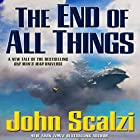 The End of All Things: Old Man's War, Book 6 (       UNABRIDGED) by John Scalzi Narrated by Tavia Gilbert, William Dufris, John Scalzi
