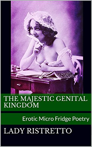 The Majestic Genital Kingdom: Erotic Micro Fridge Poetry (Erotic Fridge Poetry compare prices)