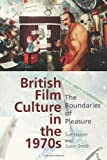 img - for British Film Culture in the 1970s: The Boundaries of Pleasure book / textbook / text book