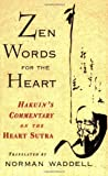Zen Words for the Heart: Hakuin's Commentary on the Heart Sutra (1570621659) by Waddell, Norman