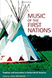 img - for Music of the First Nations: Tradition and Innovation in Native North America (Music in American Life) book / textbook / text book