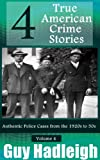 True Crime: 4 True American Crime Stories: Vol 4 (From police files of the 1920s to the 1950s)