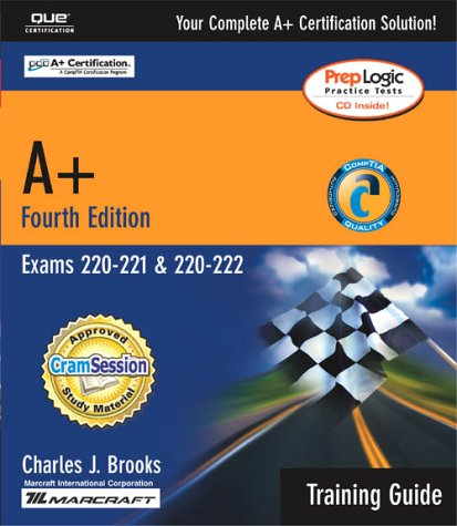 A+ Exams 220-221, 220-222 Training Guide, CHARLES J. BROOKS