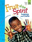 Fruit of the Spirit: Lessons and Crafts