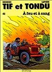 Tif et Tondu, tome 41 : A feu et � sang