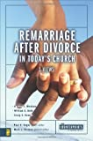 Remarriage after Divorce in Today's Church: 3 Views (Counterpoints: Church Life) (0310255538) by Strauss, Mark L.