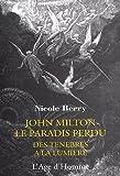 Le Paradis perdu : des Ténèbres à la lumière - John Milton par Berry
