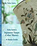 Yoko Saito's Japanese Taupe Color Theory - A Study Guide