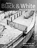 Better Black & White Photography (0715314270) by Hicks, Roger