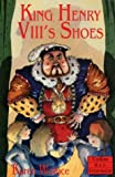 King Henry VIII's Shoes (Collins Red Storybooks) (0006750451) by Wallace, Karen