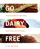 51JMSOEzMPL. SL160 Go Dairy Free The Guide and Cookbook for Milk Allergies, Lactose Intolerance, and Casein Free Living