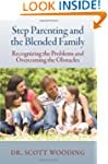 Step Parenting and the Blended Family...