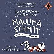 Ende des Universums (Die erstaunlichen Abenteuer der Maulina Schmitt 3) | Finn-Ole Heinrich