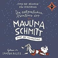 Ende des Universums (Die erstaunlichen Abenteuer der Maulina Schmitt 3) Hörbuch
