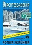 Berchtesgadener und Chiemgauer Alpen - Skiführer: mit Kaisergebirge und Steinbergen - 50 Skitouren: Mit Kaiser, Steinbergen und Dientner Bergen - 50 .. - Kufstein und Salzburg, Chiemgau und Pinzgau - Sepp Brandl