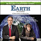 img - for The Daily Show with Jon Stewart Presents Earth (The Audiobook): A Visitor's Guide to the Human Race book / textbook / text book