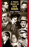 A Pocket History of Irish Rebels (The O'Brien pocket series)