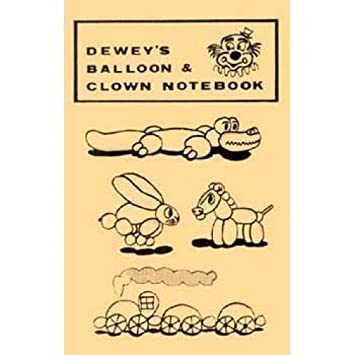 Dewey's Balloon and Clown Notebook, Dewey, Ralph G.