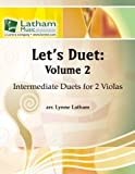 Lets Duet: Volume 2 for 2 Violas: Intermediate Duets