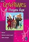 Graphismes et Moyen Age par Guirao-Jullien