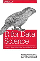 R for Data Science: Visualize, Model, Transform, Tidy, and Import Data Front Cover