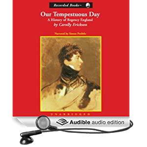 Our Tempestuous Day: A History of Regency England (Unabridged)