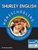 Shurley English: Homeschooling Made Easy, Level 4 -- Grammar & Composition