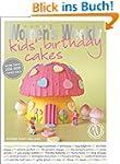 Kids' Birthday Cakes: Imaginative, Ec...