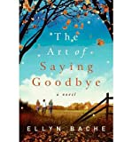 The Art of Saying Goodbye (Paperback) - Common