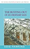 img - for The Busting Out of an Ordinary Man book / textbook / text book